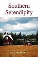 Southern Serendipity : A Memoir of Growing up in the Rural South by Tina...