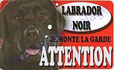 Plaque aluminium Attention au chien - Je monte la garde - Labrador noir - NEUF