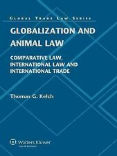 Globalization and Animal Law. Comparative Law, International Law and Internation
