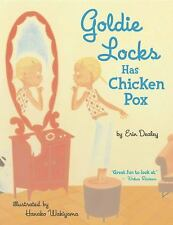 Goldie Locks Has Chicken Pox by Dealey, Erin