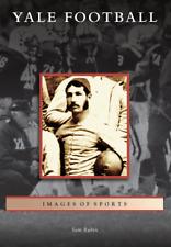 Yale Football Book AUTOGRAPHED [Images of Sports] [CT] [Arcadia Publishing]