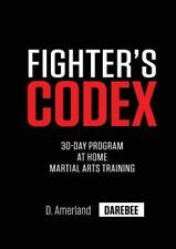 Fighter's Codex: 30-Day at Home Martial Arts Training Program (Paperback or Soft