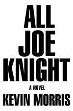 All Joe Knight by Kevin Morris (2016, Hardcover)