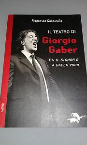 IL TEATRO DI GIORGIO GABER DA IL SIGNOR G A GABER 2000 CUCCURULLO FRANCESCO