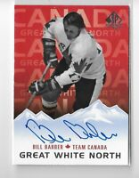 2017-18 Sp Authentic Hockey Great White North Autograph Bill Barber Team Canada