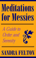 NEW Meditations for Messies by Sandra Felton