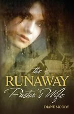 The Runaway Pastor's Wife by Diane Moody (2011, Paperback)