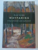 Wayfaring : Essays Pleasant and Unpleasant by Alan Jacobs (2010, Paperback)