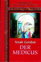 Noah Gordon - DER MEDICUS Historisches Abenteuer HC