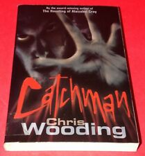 CATCHMAN * Chris Wooding * 2004 Paperback Book * Point * Horror *