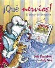 Que Nervios!: El Primer Dia de Escuela (Paperback or Softback)