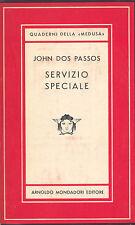 SERVIZIO SPECIALE, J.D. PASSOS, QUADERNI DELLA MEDUSA-MONDADORI I ED. 1950