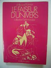 PHILIP JOSE FARMER LE FAISEUR D'UNIVERS 1973 OPTA EO FR TRES BON ETAT