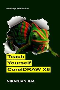 Teach Yourself Coreldraw X6