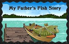 (Father's Fish Story) WALL DECOR,RUSTIC,COUNTRY, HARD WOOD, SIGN, PLAQUE