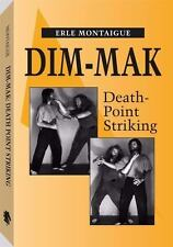 Dim-Mak: Death Point Striking: By Erle Montaigue