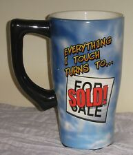 Everything I Touch Turns To For Sale Sold! Large Coffee Mug 18 oz Rare #DH72