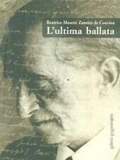L'ULTIMA BALLATA  MASETTI ZANNINI DE CONCINA BEATRICE LA MANDRAGORA 2007