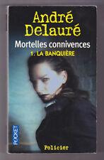 Mortelles connivences 1, La banquière,  André Delauré
