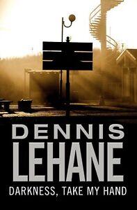 Darkness, Take My Hand by Dennis Lehane (Paperback, 2006)