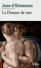 Jean d' Ormesson (ACADÉMIE FRANÇAISE)*NEUF*12/2017*LA DOUANE DE MER