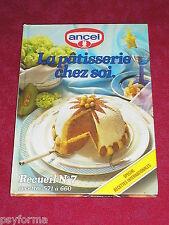 Livre de cuisine ANCEL N°7 / La patisserie chez soi / Recettes internationales