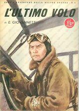 1942 Eugenio GIOVANNETTI L'ultimo volo Gen. Stefano CAGNA *Propaganda ILLUSTRATA