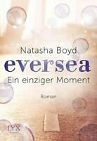 Eversea 01- Ein einziger Moment, Boyd, Natasha, Like New, Paperback