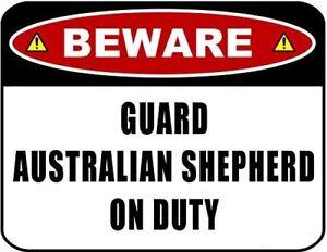 Beware Guard Australian Shepherd on Duty 11.5 inch x 9 inch Laminated Dog Sign