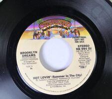 Soul Promo Nm! 45 Brooklyn Dreams - Hot Lovin' (Summer In The City) / Hot Lovin'