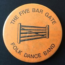 Vintage Badge FIVE BAR GATE Folk Dance Band ORANGE 5.5cm Pin B0011