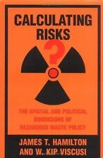 Calculating Risks? The Spatial and Political Dimensions of Hazardous Waste Poli