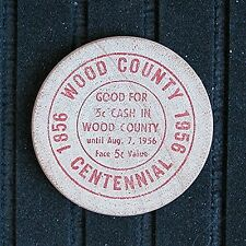 1956 - WOOD COUNTY 1858-1956 CENTENNIAL - Good For (Courthouse - Printing Red)