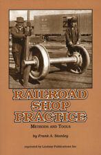 Railroad Shop Practice: Repair, Maintenance Methods, Tools (Lindsay)