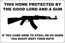 """Metal Sign This Home Protected By Good Lord And A Gun AK-47 8"""" x 12"""" S146"""