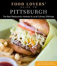 Food Lovers' Ser.: Food Lovers' Guide to Pittsburgh : The Best Restaurants,...