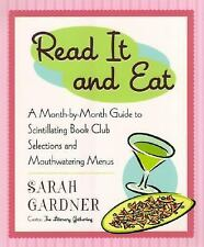 Read It and Eat: A Month-by-Month Guide to Scintillating Book Club Selections an