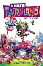I Hate Fairyland Vol. 1 : Madly Ever After by Skottie Young (2016, Paperback)