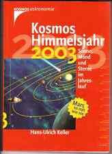 KOSMOS HIMMELSJAHR 2003, Sonne, Mond u. Sterne im Jahreslauf, v. H.-U. Keller