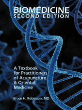 Biomedicine 2nd Edition: A Textbook for Practitioners of Acupuncture & Oriental