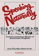 Speaking Naturally : Communication Skills in American English by Mary Newton...