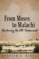 From Moses to Malachi: Exploring the Old Testament (Paperback or Softback)
