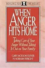 When Anger Hits Home: Taking Care of Your Anger Without Taking It Out on Your