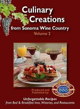 Culinary Creations from Sonoma Wine Country, Volume 2 by Wine Country Inns of S