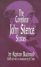 The Complete John Silence Stories by Algernon Blackwood.