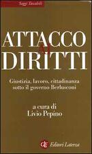 Attacco ai diritti. Giustizia, lavoro, cittadinanza sotto il governo Berlusconi