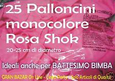 """PALLONCINI ROSA 25 Pz 19 cm diam 7"""" PARTY FESTA BATTESIMO COMPLEANNO ANIMAZIONE"""