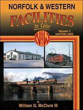 Norfolk & Western Facilities In Color Volume 1: Eastern Lines / Railroad