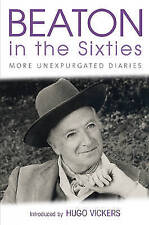 BEATON IN THE SIXTIES: THE CECIL BEATON DIARIES AS THEY WERE WRITTEN., Vickers,