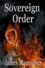 Sovereign Order : A Thriller by James Macomber (2013, Paperback)